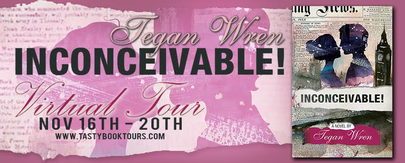 Book Tour!!! INCONCEIVABLE! by Tegan Wren