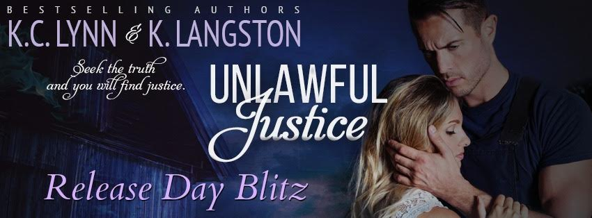 Release Day Blitz! Unlawful Justice by C Lynn and K. Langston