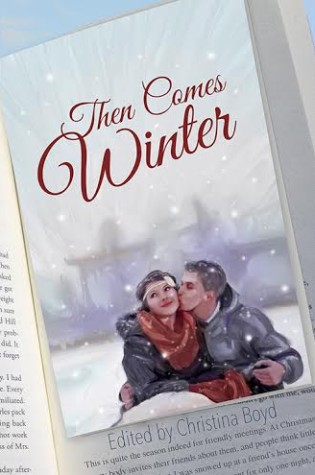 Then Comes Winter Holiday Anthology Edited by Christina Boyd