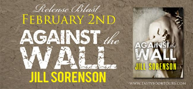 Release Blast! AGAINST THE WALL by Jill Sorenson