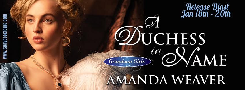 Release Blast! A DUCHESS IN NAME by Amanda Weaver