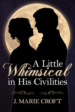A Little Whimsical in His Civilities by J. Marie Croft