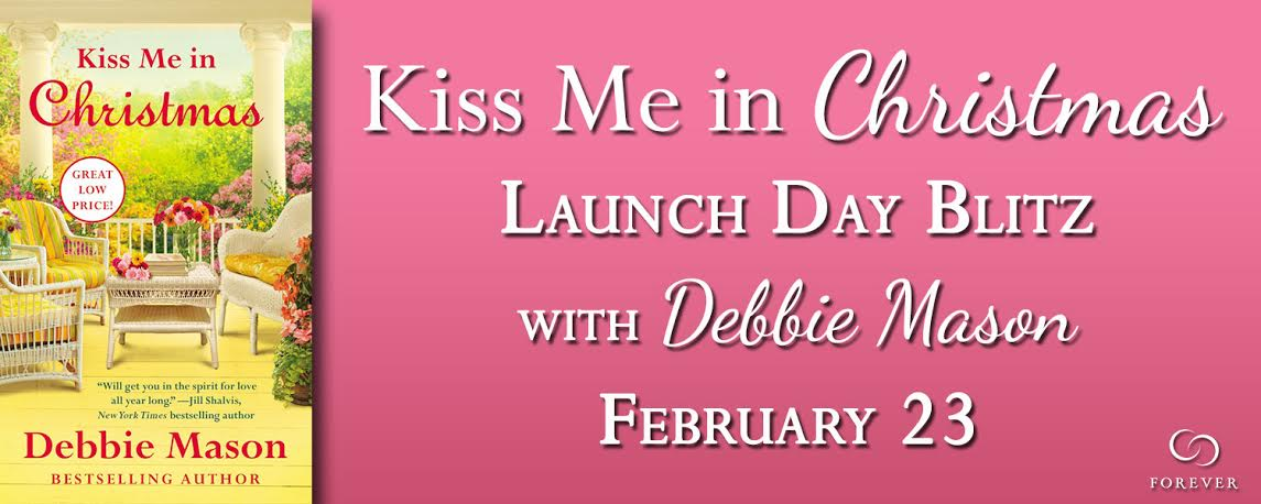 Launch Day Blitz & GIVEAWAY! KISS ME IN CHRISTMAS by Debbie Mason