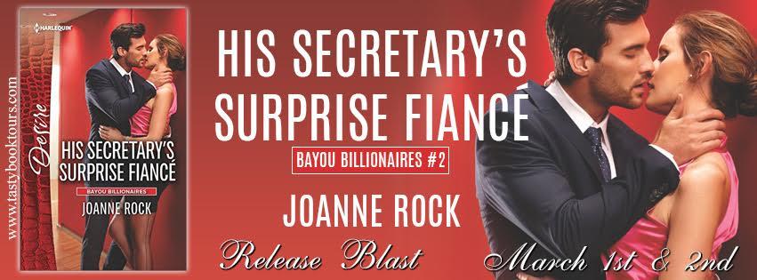 Release Blast & GIVEAWAY! HIS SECRETARY'S SURPRISE FIANCE by Joanne Rock
