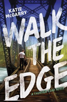 Review & Excerpt Tour! WALK THE EDGE by Katie McGarry