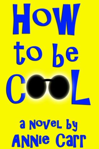How to Be Cool by Annie Carr Blog Tour