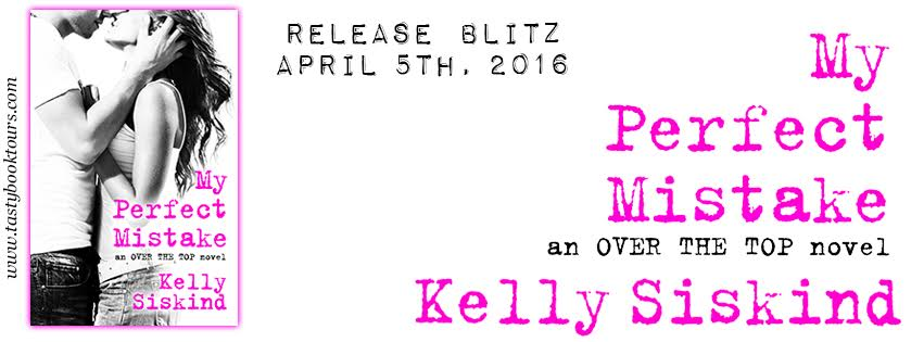 Release Blast! MY PERFECT MISTAKE by Kelly Siskind