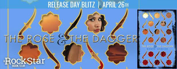 THE ROSE & THE DAGGER by Renee Ahdieh Release Day & GIVEAWAY!